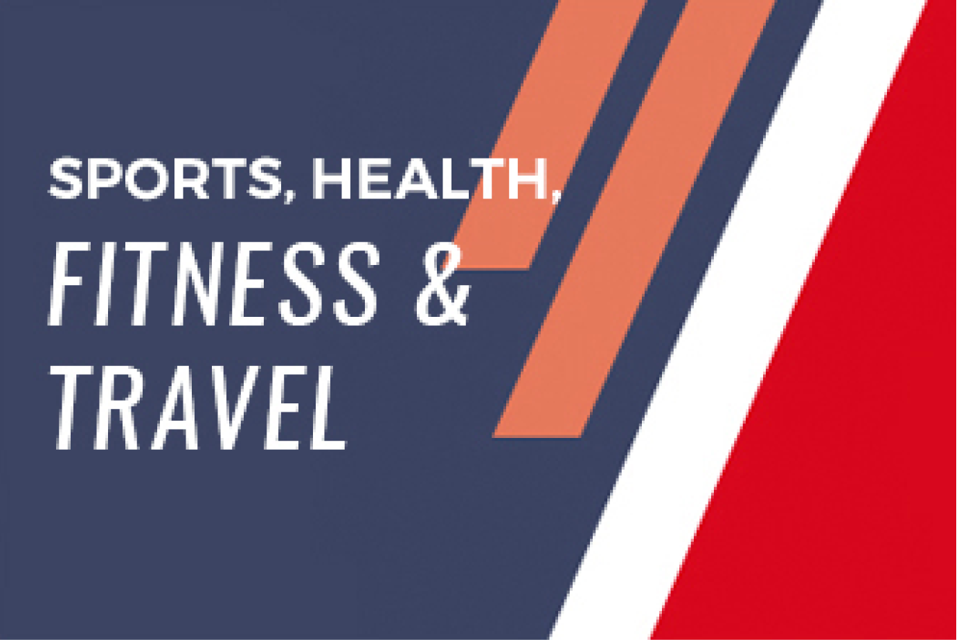 Sports, Health, Fitness and Travel