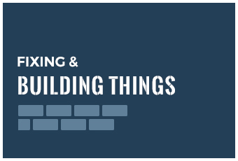 Fixing/Building Things