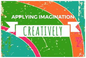 Applying Imagination Creatively